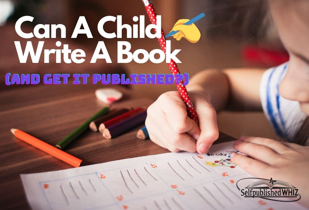 Can A Child Write A Book And Get It Published