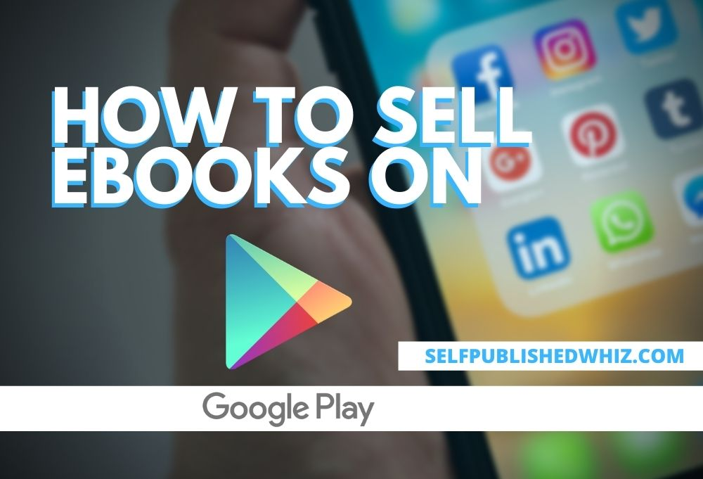 How To Sell EBooks On Google Play