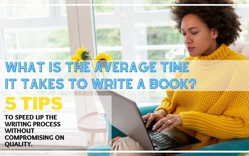 What Is The Average Time It Takes To Write A Book