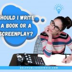 Should I Write A Book Or A Screenplay?