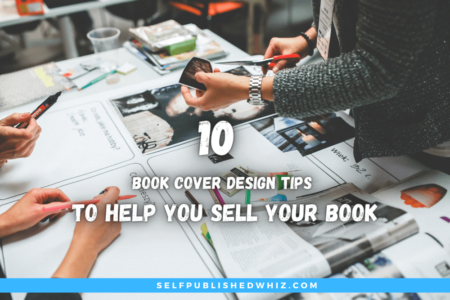 10 Book Cover Design Tips to Help You Sell Your Book