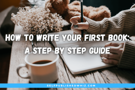 How To Write Your First Book A Step By Step Guide