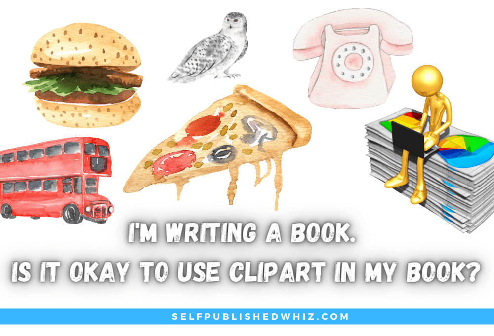 Is It Okay to Use Clipart in My Book