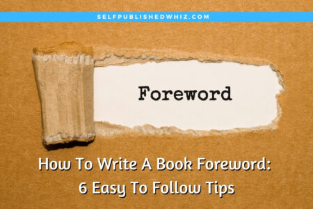 How To Write A Book Foreword: 6 Easy To Follow Tips