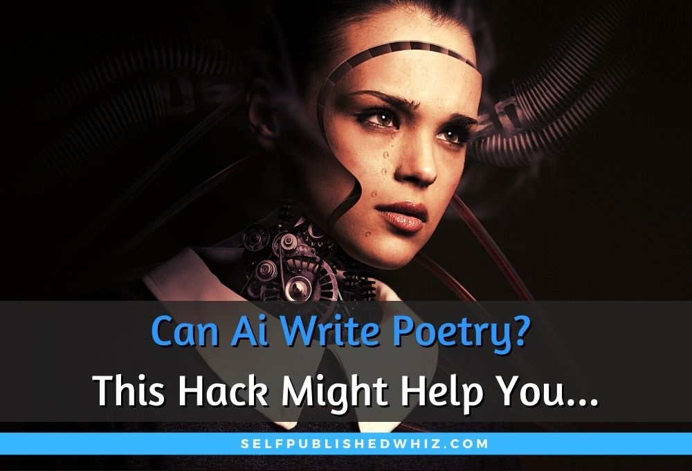 Can Ai Write Poetry? This Hack Might Help You Write Your First Book Of Poems